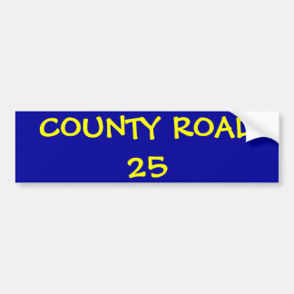 COUNTY ROAD 25 BUMPER STICKER