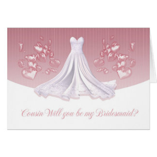 Cousin - Will You Be My Bridesmaid Greeting Card -