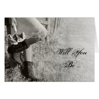 Cowgirl and Sunflowers Will You Be My Bridesmaid Greeting Card