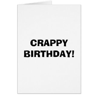 CRAPPY BIRTHDAY CARD
