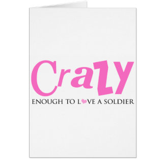 Crazy enough to love a Soldier Greeting Card