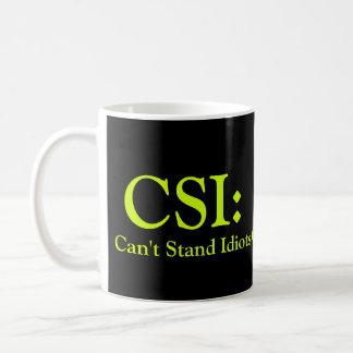 CSI: Can't Stand Idiots Basic White Mug