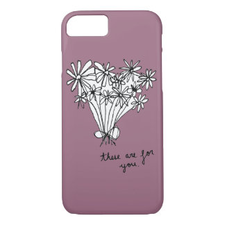"Cute Minimal Sketch Flowers ""These are for you."" iPhone 7 Case"