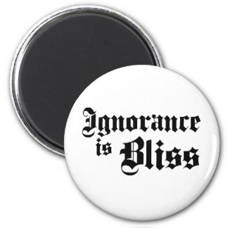 Dadawan Ignorance is bliss 6 Cm Round Magnet