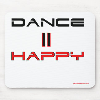 Dance Equals Happy Mouse Pad