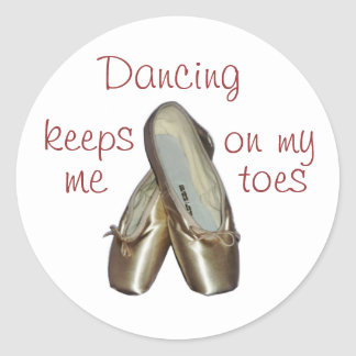 Dancing Keeps Me On My Toes Round Sticker