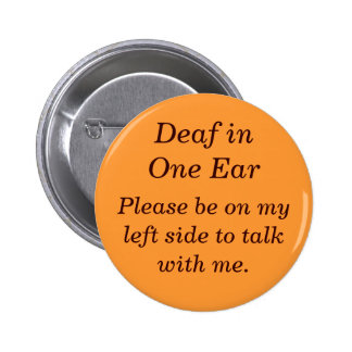 Deaf in your Right Ear Button