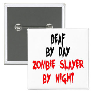 Deaf Zombie Slayer 15 Cm Square Badge