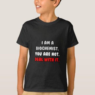 Deal With It ... Funny Biochemist T-shirts