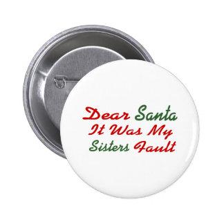Dear Santa It Was My Sisters Fault 6 Cm Round Badge