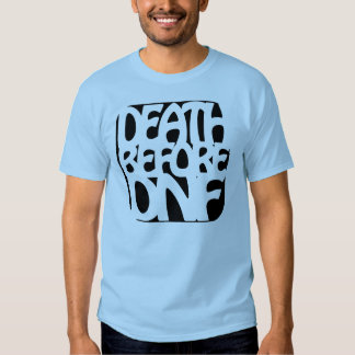 Death Before DNF Tees