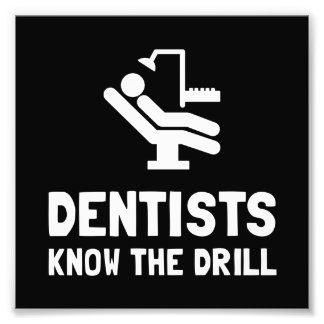 Dentists Know Drill Photographic Print