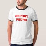 Deport Pedro Tshirt