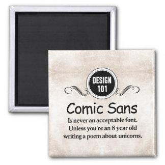 Design 101: Comic Sans is never an acceptable font Square Magnet
