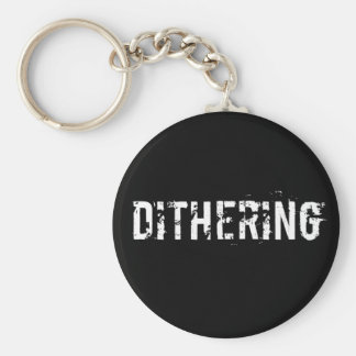 Dithering T-Shirts and Gifts - Political Humor Basic Round Button Key Ring