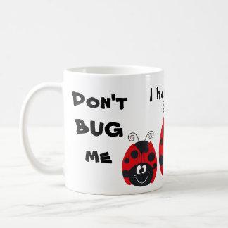 """""""Dizzy Bug"""" Ladybug - Don't BUG Me - Mug"""