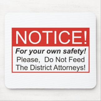 Do Not Feed The District Attorneys! Mouse Pad