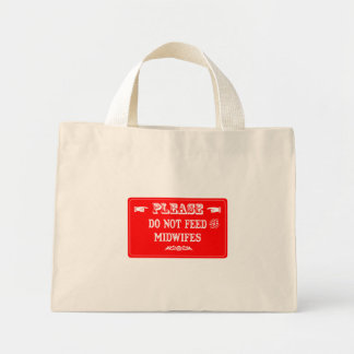 Do Not Feed The Midwifes Mini Tote Bag