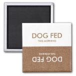 Dog Last Fed... Evening & Morning Square Magnet