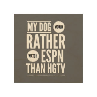 Dog Watches ESPN vs. HGTV Wood Canvases