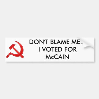 DONT BLAME ME - Customized Bumper Sticker