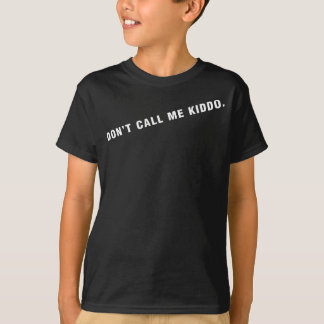 dont call me kiddo-KIDS SIZE Tshirt