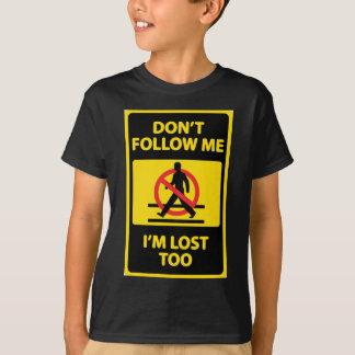 Dont-Follow-Me T-shirts