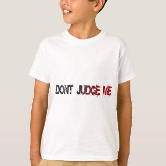 Dont Judge Me U.S. Custom Ink Tshirts