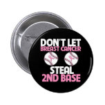 Don't Let Breast Cancer Steal 2nd Base 6 Cm Round Badge