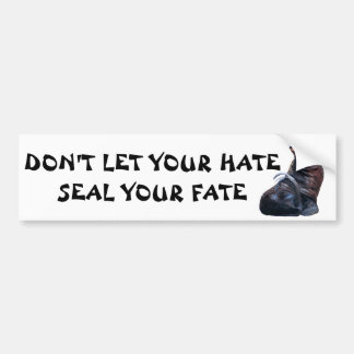Don't Let Hate Seal Your Fate Fortune Cookie Style Bumper Sticker