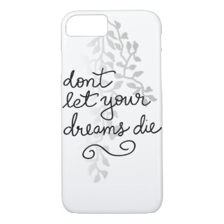 Dont Let Your Dreams Die Quote Faux Silver Leaves iPhone 7 Case
