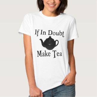 Don't panic - make tea! tshirts