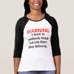 Don't  Stop Believing warning Tee Shirt