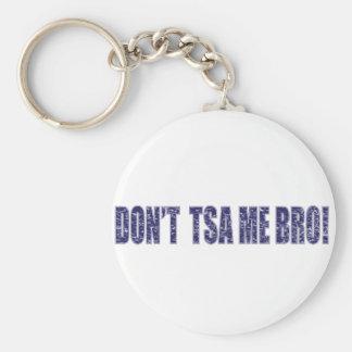 Don't-TSA-Me-BRO3 Basic Round Button Key Ring