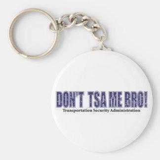 Don't-TSA-Me-BRO.xpng Basic Round Button Key Ring