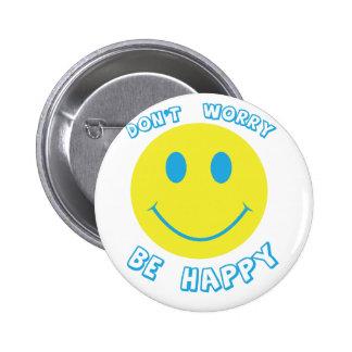 Don't worry be happy 6 cm round badge