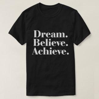 Dream. Believe. Achieve. Life Quote Men's T-Shirt