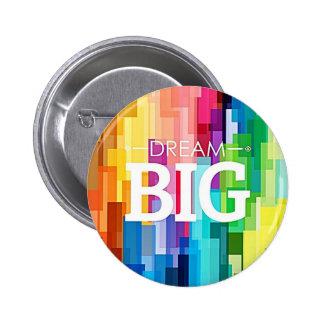 DREAM BIG 6 CM ROUND BADGE