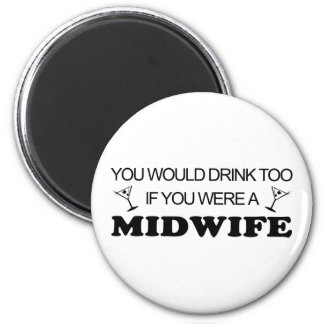 Drink Too - Midwife 6 Cm Round Magnet