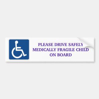 Drive Safely Medically Fragile Child On Board Bumper Sticker