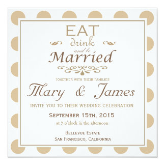 """""""EAT, DRINK AND BE MARRIED"""" (brown square) 13 Cm X 13 Cm Square Invitation Card"""