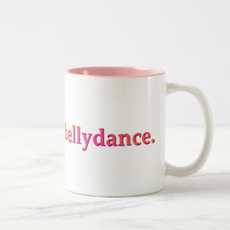 """Eat. Sleep. Bellydance"" Two-Tone Mug"