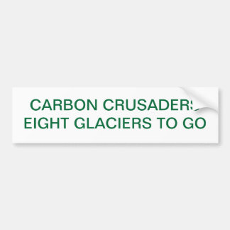 EIGHT GLACIERS TO GO CARBON CRUSADERS BUMPER STICKER