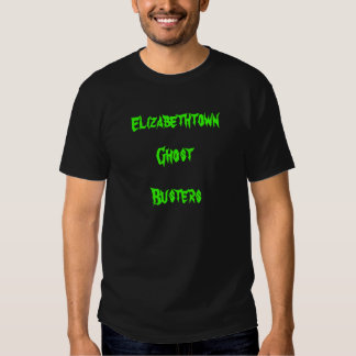 Elizabethtown Ghost Busters Tee Shirts