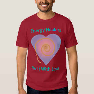 Energy Healers Do It With Love Tee Shirt