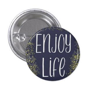 Enjoy Life Pin
