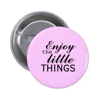 Enjoy the little things 6 cm round badge