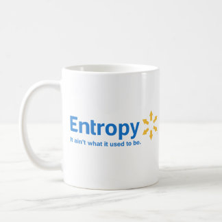 Entropy It Ain't What it Used to Be Basic White Mug