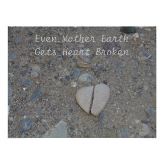Even Mother Earth Gets Heart Broken Poster
