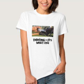 Eventing - It's What I Do Tshirt